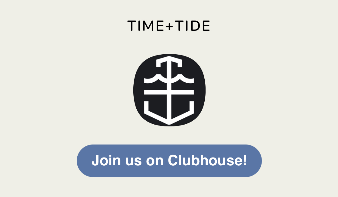 Want to talk watches with us? Join the Time+Tide Clubhouse Club, kicking off this weekend!