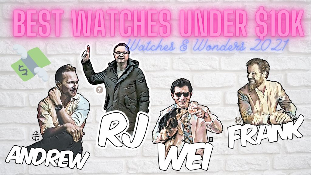 VIDEO: Andrew, Frank, Wei & RJ pick the 4 best watches under $10k, including IWC, Oris and 'rapper's weed'